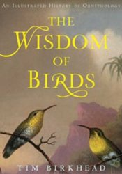 The Wisdom of Birds: An Illustrated History of Ornithology Pdf Book