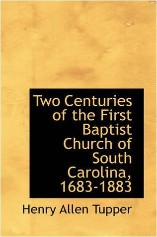 Two Centuries of the First Baptist Church of South Carolina, 1683-1883
