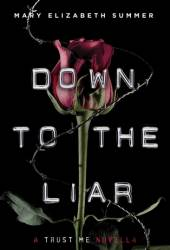 Down to the Liar (Trust Me, #1.5)