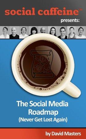 The Social Media Roadmap: Never Get Lost Again