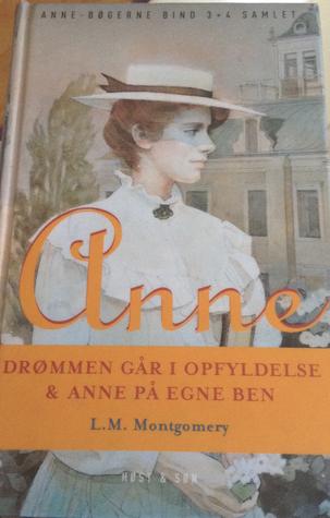 Anne: Drømmen går i Opfyldelse & Anne på egne ben (Anne fra Grønnebakken bind 3+4)