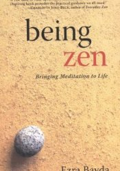 Being Zen: Bringing Meditation to Life Pdf Book