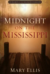 Midnight on the Mississippi (Secrets of the South Mysteries #1)