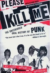 Please Kill Me: The Uncensored Oral History of Punk Pdf Book