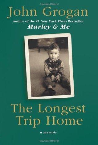 The Longest Trip Home: A Memoir