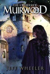 The Ciphers of Muirwood (Covenant of Muirwood, #2) Book Pdf