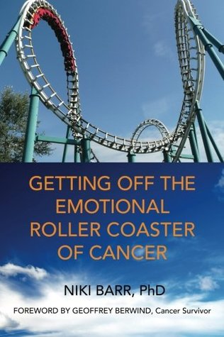 Getting Off The Emotional Roller Coaster Of Cancer