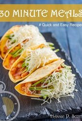 Quick and Easy Recipes: 30 MINUTE MEALS: Quick Recipes You Will Love Book Pdf