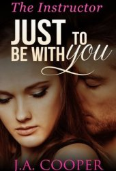 Just to Be With You - The Instructor Pdf Book