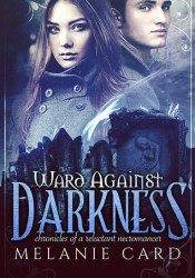 Ward Against Darkness (Chronicles of a Reluctant Necromancer #2) Pdf Book