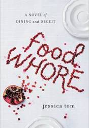 Food Whore: A Novel of Dining and Deceit Pdf Book