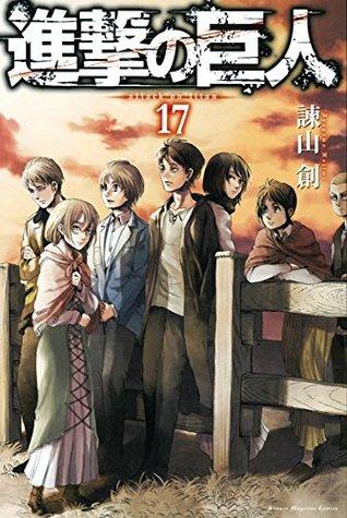 進撃の巨人 17 [Shingeki no Kyojin 17] (Attack on Titan, #17)