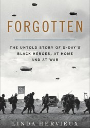 Forgotten: The Untold Story of D-Day's Black Heroes, at Home and at War Pdf Book