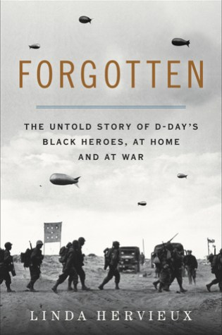 Forgotten: The Untold Story of D-Day's Black Heroes, at Home and at War Book Pdf ePub