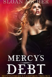 Mercy's Debt (Montgomery's Vampires Trilogy, #1)