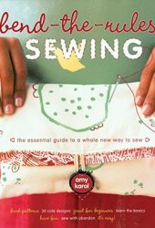 Bend-the-Rules Sewing: The Essential Guide to a Whole New Way to Sew Pdf Book