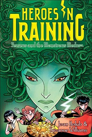 Perseus and the Monstrous Medusa (Heroes in Training #12)