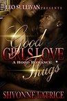 Good Girls Love Thugs (Good Girls Love Thugs #1)