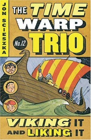 Viking It and Liking It (Time Warp Trio, #12)