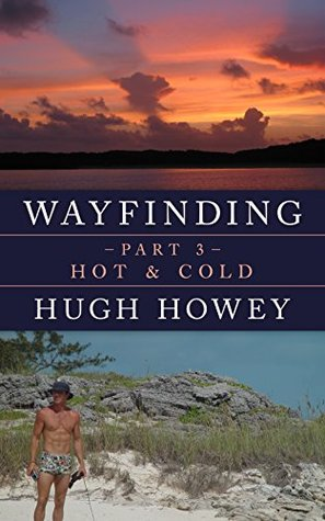 Wayfinding Part 3: Hot & Cold