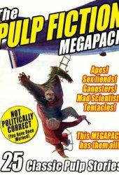 The Pulp Fiction Megapack: 25 Classic Pulp Stories Book Pdf