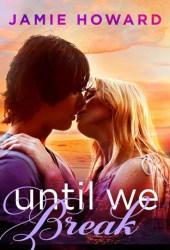 Until We Break Pdf Book