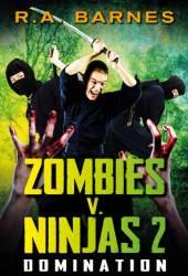 Zombies v Ninjas:2: Domination