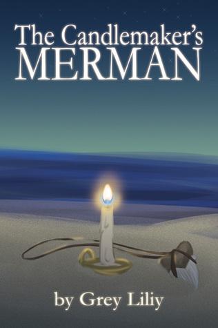 The Candlemaker's Merman (The Candlemaker's Merman, #1)