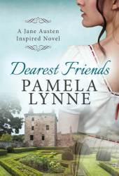 Dearest Friends: A Jane Austen Inspired Novel