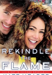 Rekindle the Flame (Hot in Chicago, #0.5) Pdf Book