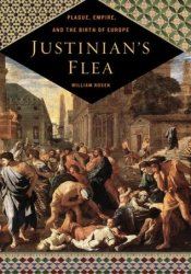Justinian's Flea: Plague, Empire, and the Birth of Europe Pdf Book