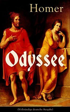 Odyssee (Vollständige deutsche Ausgabe): Klassiker der Weltliteratur und das früheste Zeugnis der abendländischen Dichtung