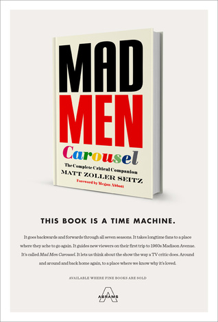 Mad Men Carousel: The Complete Critical Companion