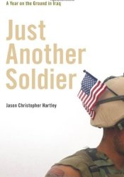 Just Another Soldier: A Year on the Ground in Iraq Pdf Book