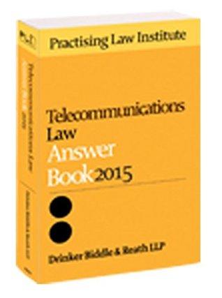 Telecommunications Law Answer Book 2015
