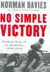 No Simple Victory: World War II in Europe, 1939-1945 Pdf Book