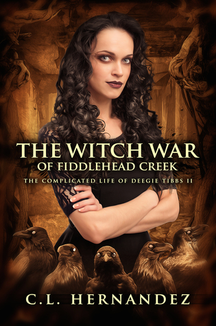 The Witch War of Fiddlehead Creek (The Complicated Life of Deegie Tibbs #2)
