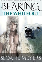 Bearing the Whiteout (Ice Bear Shifters #2)