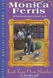 Knit Your Own Murder (A Needlecraft Mystery #19) Book Pdf