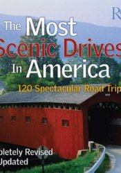 The Most Scenic Drives in America: 120 Spectacular Road Trips Pdf Book