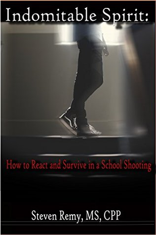 Indomitable Spirit: How to React and Survive in a School Shooting