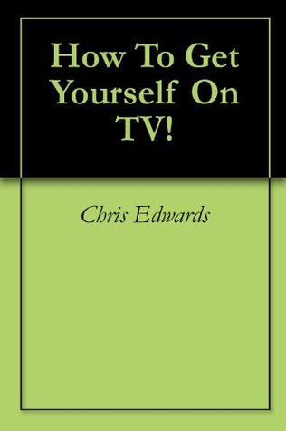 How To Get Yourself On TV!