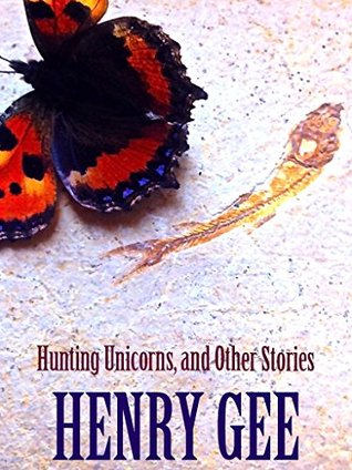 Hunting Unicorns, and Other Stories