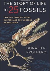 The Story of Life in 25 Fossils: Tales of Intrepid Fossil Hunters and the Wonders of Evolution Pdf Book