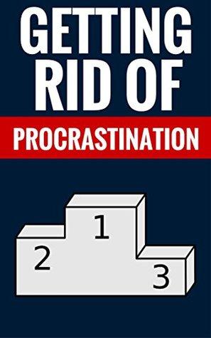 Getting Rid of Procrastination