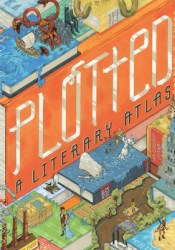 Plotted: A Literary Atlas Pdf Book