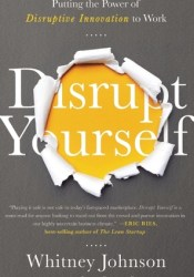 Disrupt Yourself: Putting the Power of Disruptive Innovation to Work Pdf Book