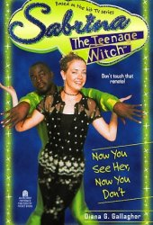 Now You See Her, Now You Don't (Sabrina The Teenage Witch, #16) Pdf Book