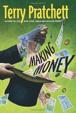 Making Money (Discworld, #36; Moist Von Lipwig, #2)