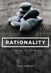 Rationality: From AI to Zombies Pdf Book